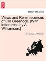 Views and Reminiscences of Old Greenock. [With letterpress by A. Williamson.] als Taschenbuch