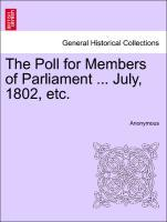 The Poll for Members of Parliament ... July, 1802, etc. als Taschenbuch