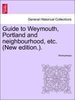 Guide to Weymouth, Portland and neighbourhood, etc. (New edition.). als Taschenbuch