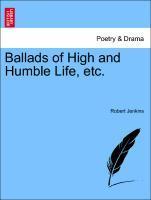 Ballads of High and Humble Life, etc. als Taschenbuch