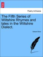 The Fifth Series of Wiltshire Rhymes and tales in the Wiltshire Dialect. als Taschenbuch
