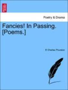 Fancies! In Passing. [Poems.] als Taschenbuch