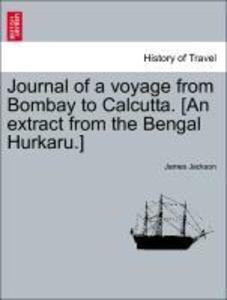 Journal of a voyage from Bombay to Calcutta. [An extract from the Bengal Hurkaru.] als Taschenbuch