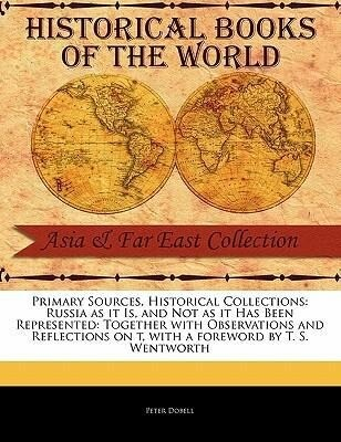 Russia as It Is, and Not as It Has Been Represented: Together with Observations and Reflections on T als Taschenbuch