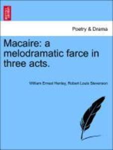 Macaire: a melodramatic farce in three acts. als Taschenbuch