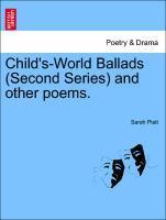 Child's-World Ballads (Second Series) and other poems. als Taschenbuch