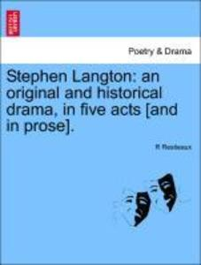 Stephen Langton: an original and historical drama, in five acts [and in prose]. als Taschenbuch
