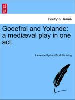Godefroi and Yolande: a mediæval play in one act. als Taschenbuch