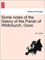 Some notes of the history of the Parish of Whitchurch, Oxon. als Taschenbuch