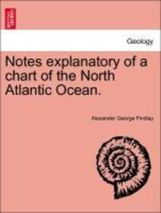 Notes explanatory of a chart of the North Atlantic Ocean. als Taschenbuch