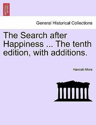 The Search after Happiness ... The tenth edition, with additions. als Taschenbuch