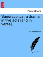 Sandracoltus: a drama in five acts [and in verse]. als Taschenbuch