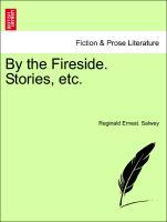 By the Fireside. Stories, etc. als Taschenbuch