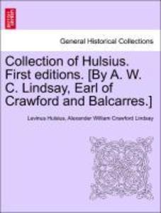 Collection of Hulsius. First editions. [By A. W. C. Lindsay, Earl of Crawford and Balcarres.] als Taschenbuch