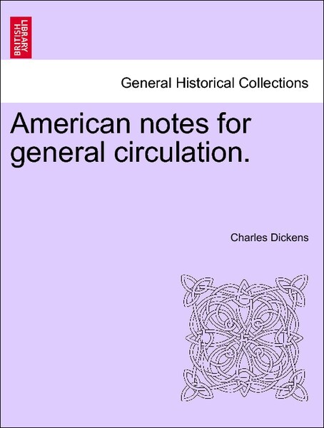 American notes for general circulation. VOL. II als Taschenbuch