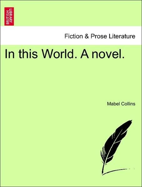 In this World. A novel. Vol. I. als Taschenbuch