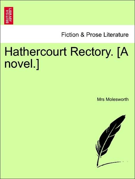 Hathercourt Rectory. [A novel.] Vol. I. als Taschenbuch