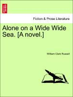 Alone on a Wide Wide Sea. [A novel.] VOL. II als Taschenbuch