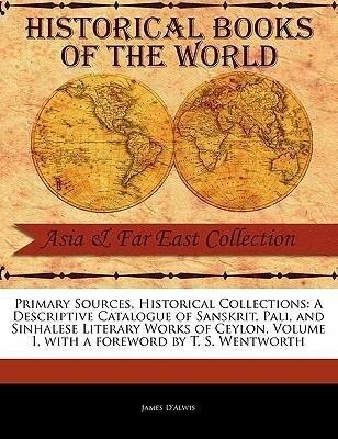 A Descriptive Catalogue of Sanskrit, Pali, and Sinhalese Literary Works of Ceylon, Volume I als Taschenbuch