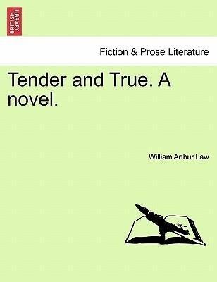Tender and True. A novel. als Taschenbuch