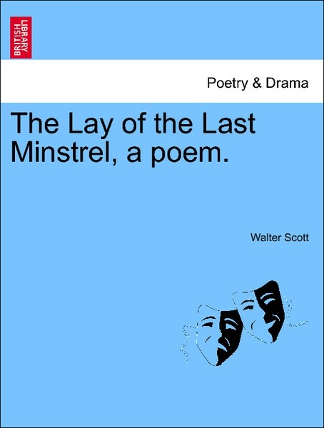 The Lay of the Last Minstrel, a poem. THE SIXTH EDITION als Taschenbuch