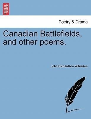 Canadian Battlefields, and other poems. als Tas...