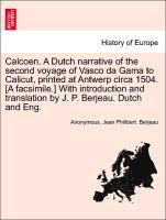 Calcoen. A Dutch narrative of the second voyage of Vasco da Gama to Calicut, printed at Antwerp circa 1504. [A facsimile.] With introduction and translation by J. P. Berjeau. Dutch and Eng. als Taschenbuch