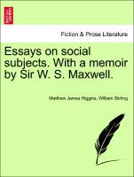Essays on social subjects. With a memoir by Sir W. S. Maxwell. als Taschenbuch