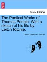 The Poetical Works of Thomas Pringle. With a sketch of his life by Leitch Ritchie. als Taschenbuch