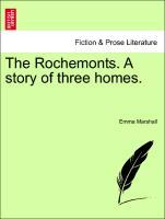 The Rochemonts. A story of three homes. als Taschenbuch