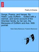 Songs, Poems, and Verses. By Helen, Lady Dufferin ... Edited with a memoir, and some account of the Sheridan family, by her son, the Marquess of Dufferin and Ava. With portrait. als Taschenbuch