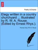 Elegy written in a country churchyard ... Illustrated by R. W. A. Rouse. (Edited by Ernest Rhys.). als Taschenbuch