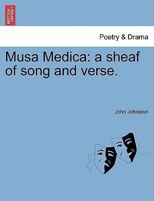 Musa Medica: a sheaf of song and verse. als Taschenbuch