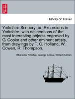 Yorkshire Scenery; or, Excursions in Yorkshire, with delineations of the most interesting objects engraved by G. Cooke and other eminent artists, from drawings by T. C. Hofland, W. Cowen, R. Thompson. als Taschenbuch