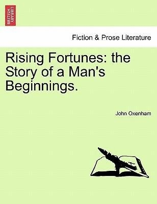 Rising Fortunes: the Story of a Man's Beginnings. als Taschenbuch