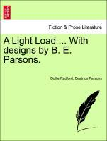 A Light Load ... With designs by B. E. Parsons....