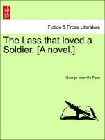 The Lass that loved a Soldier. [A novel.] Vol. III. als Taschenbuch