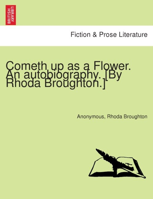 Cometh up as a Flower. An autobiography. [By Rhoda Broughton.] als Taschenbuch