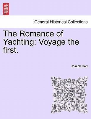 The Romance of Yachting: Voyage the first. als Taschenbuch