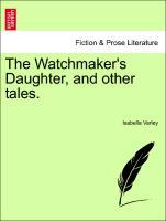 The Watchmaker's Daughter, and other tales. als Taschenbuch