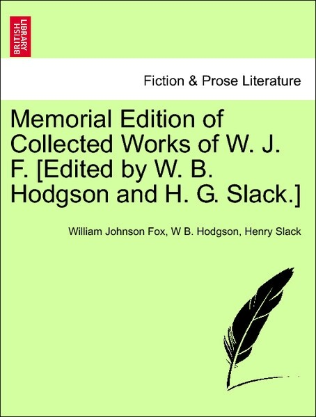 Memorial Edition of Collected Works of W. J. F. [Edited by W. B. Hodgson and H. G. Slack.] Vol. III als Taschenbuch