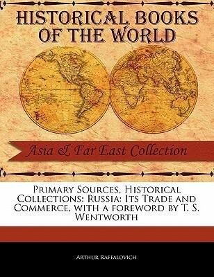 Primary Sources, Historical Collections: Russia: Its Trade and Commerce, with a Foreword by T. S. Wentworth als Taschenbuch
