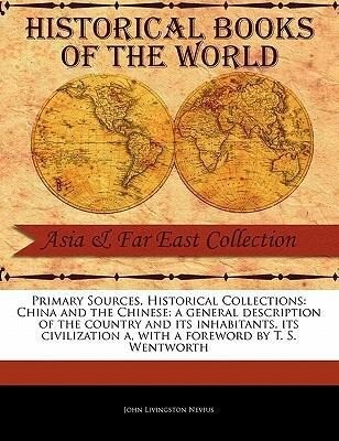 China and the Chinese: A General Description of the Country and Its Inhabitants, Its Civilization a als Taschenbuch