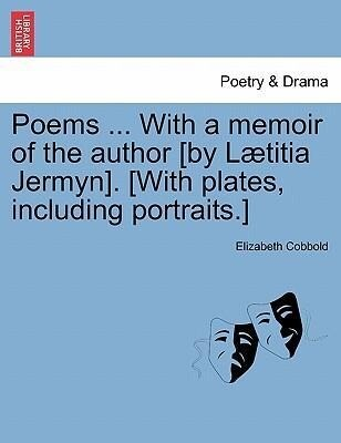Poems ... With a memoir of the author [by Lætitia Jermyn]. [With plates, including portraits.] als Taschenbuch