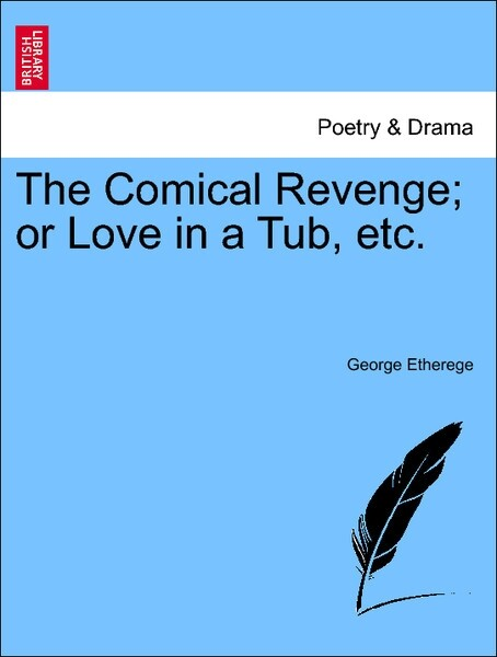 The Comical Revenge; or Love in a Tub, etc. als Taschenbuch
