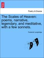 The Scales of Heaven: poems, narrative, legendary, and meditative, with a few sonnets. als Taschenbuch
