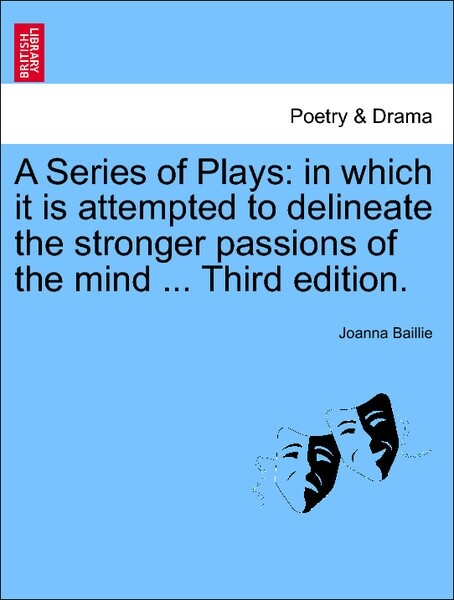 A Series of Plays: in which it is attempted to delineate the stronger passions of the mind ... A NEW EDITION. VOL. II. als Taschenbuch