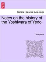 Notes on the history of the Yoshiwara of Yedo. als Taschenbuch