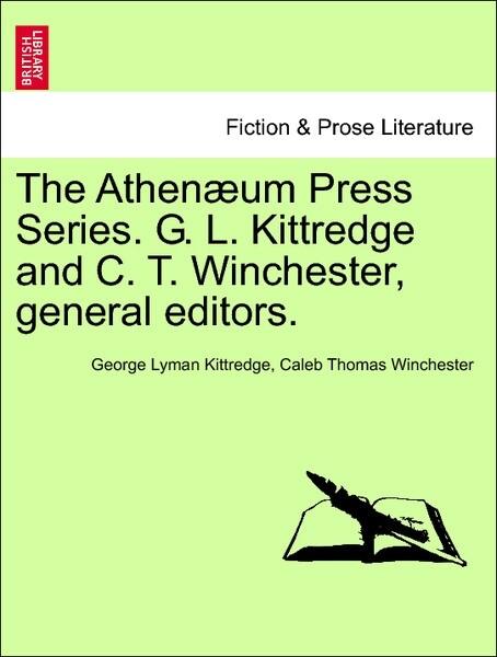 The Athenæum Press Series. G. L. Kittredge and C. T. Winchester, general editors. als Taschenbuch