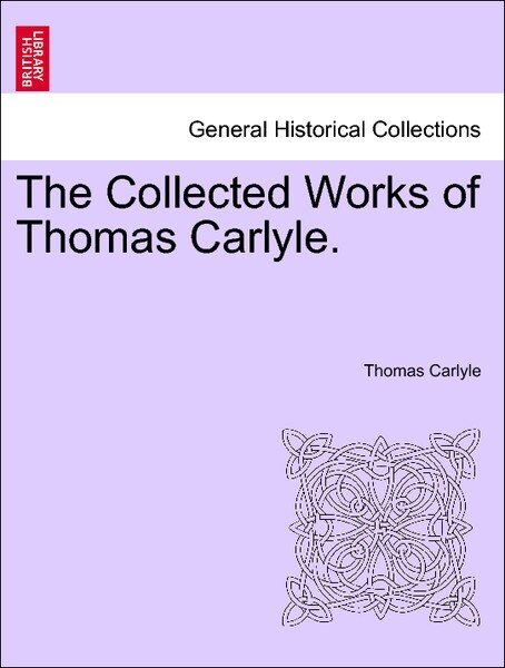 The Collected Works of Thomas Carlyle. Vol. IV. als Taschenbuch